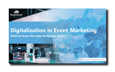 Digitalization in Event Marketing - Shall we leave the stage to Google & Co.